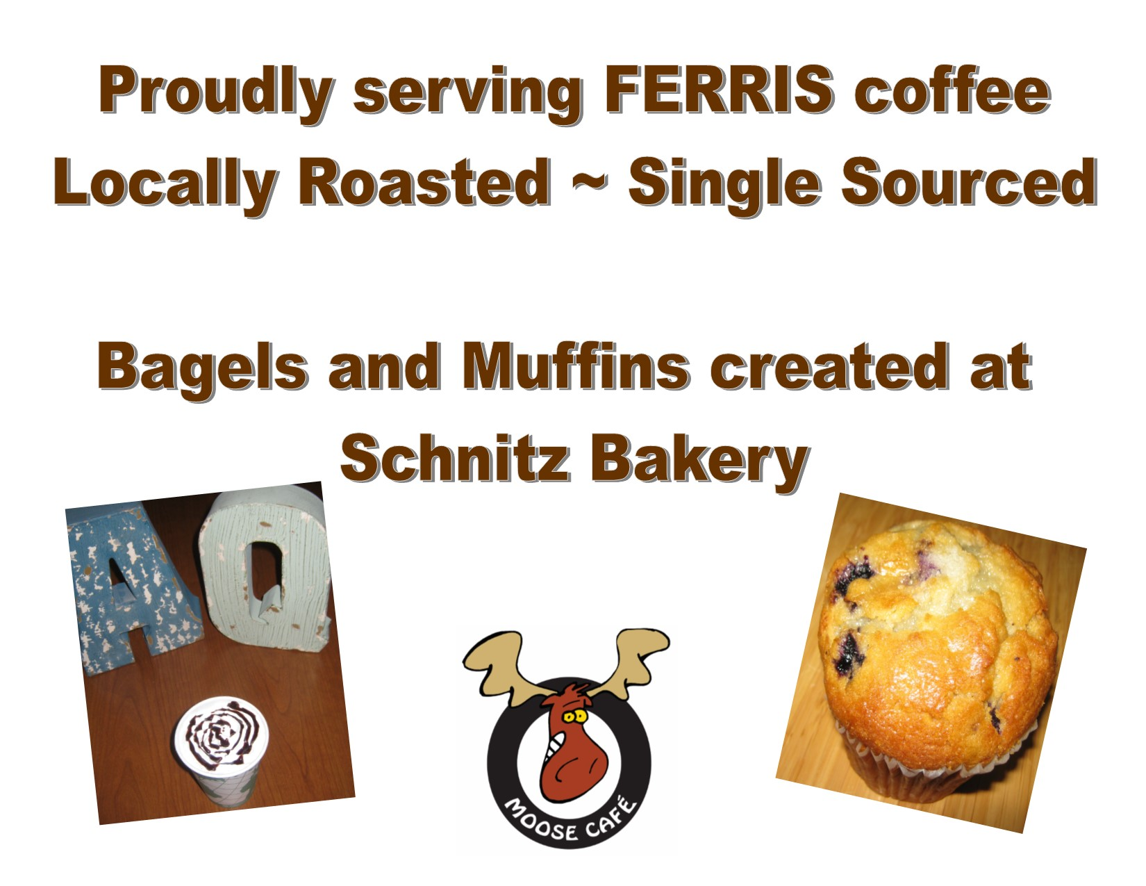 Proudlyu serving FERRIS coffee locally roaster - single sourced. Bagels and muffins created at Schnitz Bakery