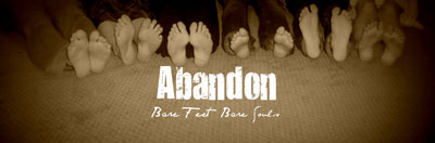 """Abandon"" with bare feet"