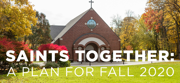 Saints Together: A plan for Fall 2020