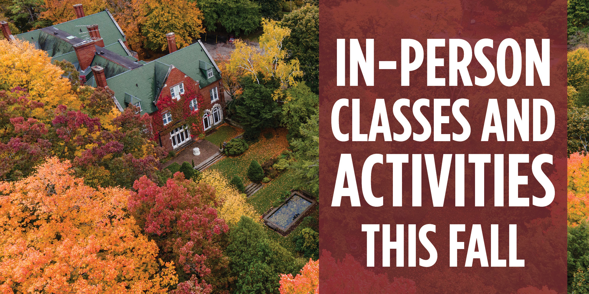 """""""in person classes and activities this fall"""" over drone shot of campus"""