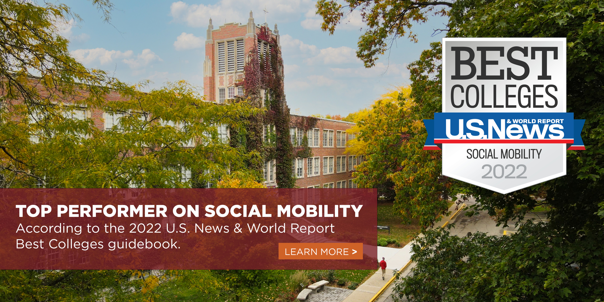 Top Performer on Social Mobility according to 2022 U.S. News & World Report Best Colleges guidebook