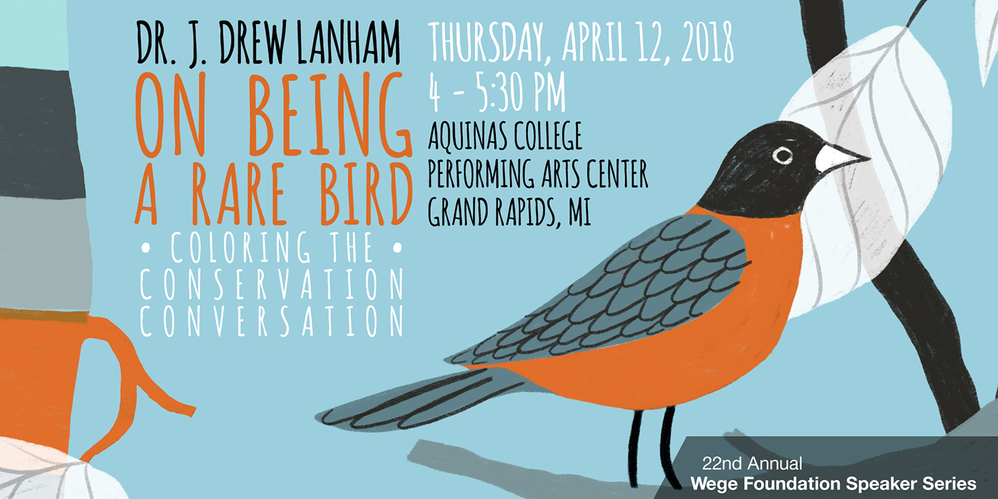 """Dr J. Drew Lanham on being a rare bird, coloring the conservation conversation, Thursday, April 12, 2018 4-5:30pm"""